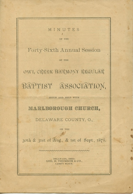 Minutes of the Forty-Sixth Annual Session of the Owl Creek Harmony Regular Baptist Association Begun and Held With Marlborough Church, Delaware County, O. (p 1.)